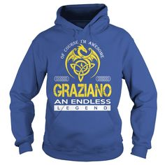 Of Course I'm Awesome GRAZIANO An Endless Legend Name Shirts #gift #ideas #Popular #Everything #Videos #Shop #Animals #pets #Architecture #Art #Cars #motorcycles #Celebrities #DIY #crafts #Design #Education #Entertainment #Food #drink #Gardening #Geek #Hair #beauty #Health #fitness #History #Holidays #events #Home decor #Humor #Illustrations #posters #Kids #parenting #Men #Outdoors #Photography #Products #Quotes #Science #nature #Sports #Tattoos #Technology #Travel #Weddings #Women