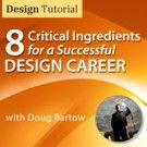$29.99 - 40% off - 8 Critical Ingredients for a Successful Graphic Design Career, OnDemand Design Tutorial