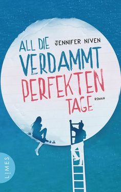 """Ist heute ein guter Tag zum Sterben? """"All die verdammt perfekten Tage"""" von Jennifer Niven."""