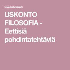 USKONTO FILOSOFIA - Eettisiä pohdintatehtäviä