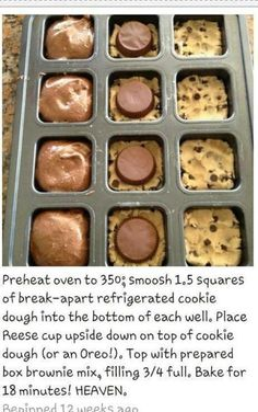 I just love these, make your favorite choc chip cookie (or store bought) PB Cup on top, and then prepared brownie mix on top.  Yumm!!