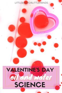 Valentine's Day oil and water science activity for preschool, kindergarten, and grade school kids. Great holiday STEM activity and Valentine's activity that's quick and easy!