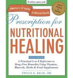 Prescription for Nutritional Healing - Phyllis A. Balch