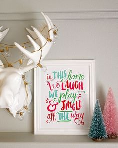 In This House We Laugh, We Play and Jingle all the Way! Adorable free print!