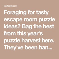 Foraging for tasty escape room puzzle ideas? Bag the best from this year's puzzle harvest here. They've been handpicked for 1st-time escape room designers (like you!) to transform your home, school or office into an epic escape room puzzle adventure!