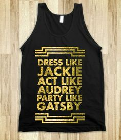 act+like+audrey+dress+like+jackie+party+like+gatsby | Dress like Jackie O, Act like Audrey Hepburn and Party like Jay Gatsby ...