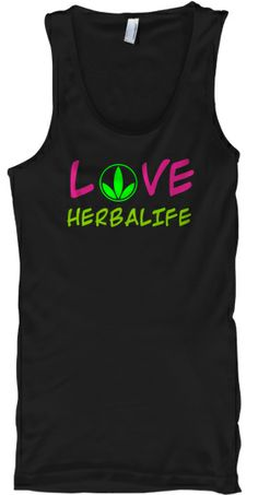 LOVE HERBALIFE-Limited Edition | Teespring