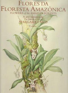 152 best fauna e flora amaznica images on pinterest exotic flores da floresta amazonica ediao bilingue margaret mee livro fandeluxe Choice Image