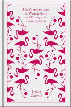 {WANT TO RE-READ} Alice's Adventures in Wonderland and Through the Looking Glass // a book from my childhood