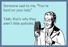 Raising Children #Children #Kids #Offspring #FruitOfYourLoins #Humor #Assholes #LittleAssholes http://www.Zazzle.com/LongNeckGoosie?rf=238216403614574434