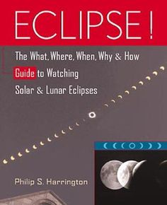 The most complete guide to viewing eclipses-including details on every solar and lunar eclipse through 2017Want to observe the most fleeting eclipse phenomena take dramatic photos and keep a detaile...