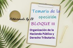 Bloque III  - Tributario | Apuntes del temario Letter Board, Lettering, Blog, Income Tax, Tumblr Drawings, Haciendas, Calligraphy, Letters, Texting