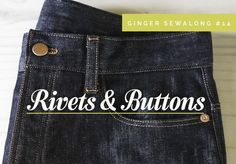 Ginger Sewalong #14 | How to Install Rivets & Buttons