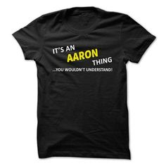 Its an AARON thing... you wouldnt understand! - #birthday gift #student gift. LOWEST PRICE => https://www.sunfrog.com/Names/Its-an-AARON-thing-you-wouldnt-understand-mquhk.html?68278