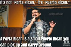 It's not Porta Rican, it's Puerto Rican.   A Porta Rican is a small Puerto Rican you can pick up and carry around.