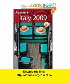 Frommers Italy 2010 (Frommers Complete Guides) (9780470285565) Danforth Prince , ISBN-10: 0470285567  , ISBN-13: 978-0470285565 ,  , tutorials , pdf , ebook , torrent , downloads , rapidshare , filesonic , hotfile , megaupload , fileserve
