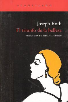 El triunfo de la belleza - Joseph Roth