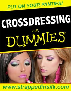 Crossdressing For Dummies: PUT ON YOUR PANTIES! #Crossdressing, #Crossdresser, #Sissy, #Transvestite