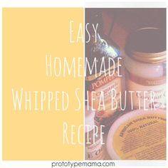 Easy (Homemade) Whipped Shea Butter Recipe