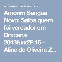 Amorim Sangue Novo: Saiba quem foi vereador em Dracena 2013/16 – Aline de Oliveira Zolin