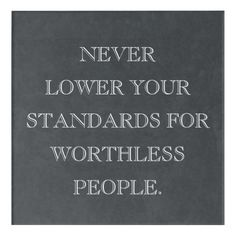 Shop Never Lower Your Standards For Worthless People Acrylic Print created by OniTees. People Quotes, True Quotes, Words Quotes, Funny Quotes, Sayings, Strong Quotes, Positive Quotes, Stand Alone Quotes, Two Faced People