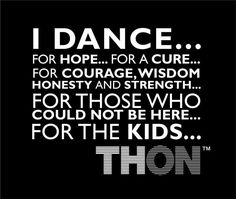 We Dance ForTheKids...Penn State Dance Mara THON ...donate at www.THON.org   WE ARE.