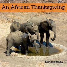 Creating Thanksgiving Traditions Abroad - Mud Hut Mama