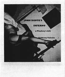 John Dante's Inferno, a Playboy's Life by Anthony Valerio '62CC
