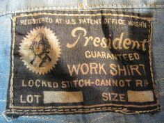 vintage workwear: Early 1900's THE PRESIDENT GUARANTEED WORK SHIRT