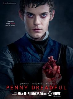 Penny Dreadful- Great start, looking forward for the rest of the season.