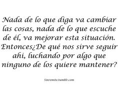 couldnt have said it better myself #spanish quote #myself