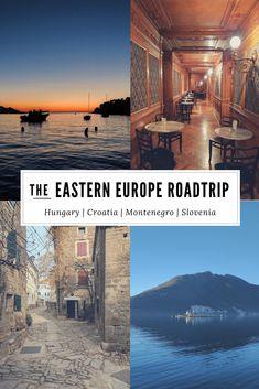 Eastern Europe Roadtrip - Budapest in Hungary, Bay of Kotor in Montenegro, Zagreb, Dubrovnik, Plitvice lakes, Rovinj in Croatia, and Ljubljana and Skocjan caves in Slovenia.