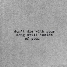 No te mueras con tu canción por componer