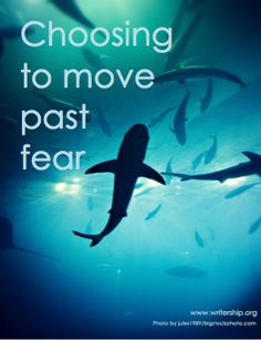 Choosing to move past fear