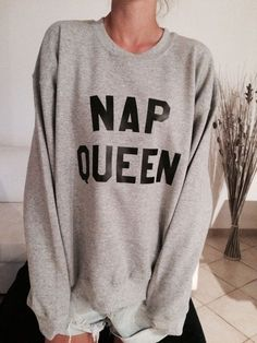 Nap queen sweatshirt for women girl teens sleeping clothes funny lazy cool gift - Pepino Fashionista Look Fashion, Girl Fashion, Womens Fashion, Fashion Clothes, Fashion Teens, Fashion 2016, 90s Fashion, Latest Fashion, Fashion Outfits
