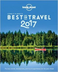 Lonely Planet's Best in Travel 2017 (Lonely Planet's the Best in Travel) - Have a friend who loves to travel? Why not get them set for 2017 with this guide!