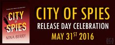 Between fantasy and reality: Release day blast: City of Spies by Nina Berry