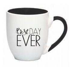 Image of Best Day Ever Mug