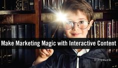 5 Cool Ways to Make Marketing Magic with Interactive Content