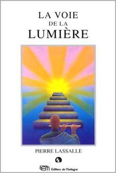 La voie de la lumière: Amazon.com: Lassalle Pierre: Books