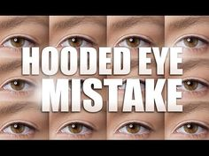 5 MOST COMMON MISTAKES PEOPLE MAKE WITH HOODED EYES - YouTube