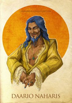 Daario Naharis by LiberLibelula. THAT'S how I pictured Daario, but I always had a hard time with Dani being attracted to someone like him.