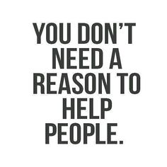 Time for motivational quotes by daaailymotivation Author: Unknown   You really don't need a reason to help people. However lending a hand is a very kind thing. Help without expecting anything in return.  #daily #dailymotivation #motivationalquotes #motivationquotes #medicine #power #motivation #strong #growth #grow #inspireme #inspireothers #inspiration #inspirational #inspirationalquotes #dailyinspiration #encouragement #staypositive #advice #advicequotes #today #believe #believeinyourself