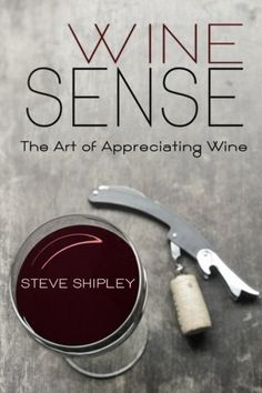 Wine Sense The Art of Appreciating Wine -- Learn more by visiting the image link.