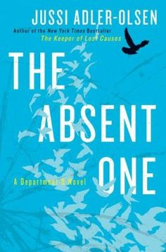 Absent One by Jussi Adler-Olsen (Department Q series). June 2013, 3 stars. My review: Let's not compare Jussi Adler-Olsen with Stieg Larsen. His prose, characters and style are completely different from Larsson's.