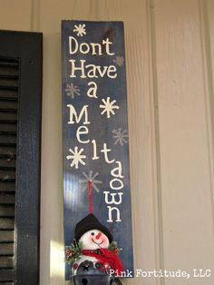 don't have a meltdown DIY sign by coconutheadsurvivalguide.com #christmas #decor #craft #snowman #snowflake Christmas Wood, Christmas Signs, Christmas Snowman, All Things Christmas, Winter Christmas, Christmas Time, Christmas Decorations, Christmas Ideas, Disney Christmas