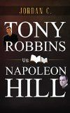 Free Kindle Book -  [Biographies & Memoirs][Free] TONY ROBBINS VS NAPOLEON HILL: The Friendly Comparison (VS HEROES) Check more at http://www.free-kindle-books-4u.com/biographies-memoirsfree-tony-robbins-vs-napoleon-hill-the-friendly-comparison-vs-heroes/