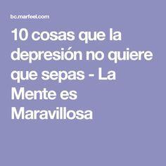 10 cosas que la depresión no quiere que sepas - La Mente es Maravillosa