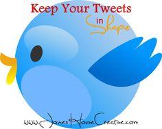 Keep Your Tweets in Shape - JonesHouseCreative.com #JonesHouseCreative