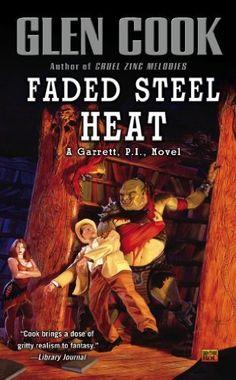 Faded Steel Heat: A Garrett, P.I., Novel by Glen Cook, http://smile.amazon.com/dp/B0049MPVF4/ref=cm_sw_r_pi_dp_Vnc0ub0Y6RR2C